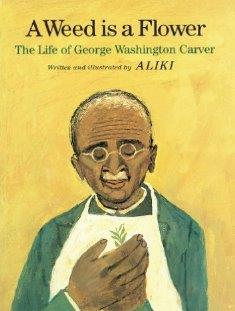 A Weed Is A Flower: The Life ofr George Washington Carver