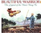 The Beautiful Warrior: The Legend of the Nun's Kung Fu