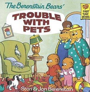 The Berenstain Bears and the Trouble With Pets
