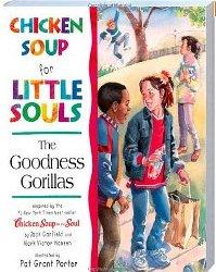 Chicken Soup for Little Souls The Goodness Gorillas