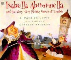 Isabella Abnormella and the Very, Very Finicky Queen of Trouble
