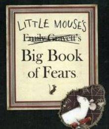 LittleMouse's Big Book Of Fears