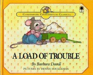A Load Of Trouble (Christopher Churchmouse Classics)