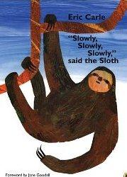 Slowly Slowly Said The Sloth