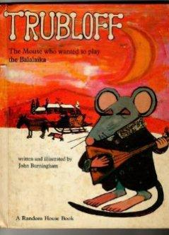 Trubloff: The Mouse Who Wanted To Play the Balalaika