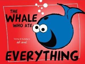 The Whale Who Ate Everything
